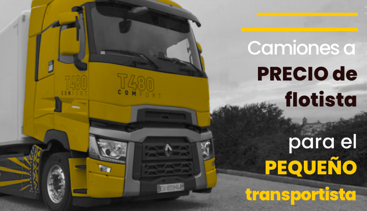 Camiones a precio de flotista para el pequeño transportista